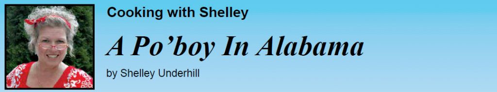 Cooking With Shelley – A Po'boy In Alabama